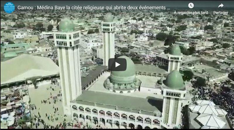 Gamou : Médina Baye la citée religieuse qui abrite deux événements de renommé mondial.