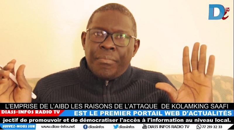 L'EMPRISE DE L'AIBD LES RAISONS DE L'ATTAQUE  DE KOLAMKING SAAFI